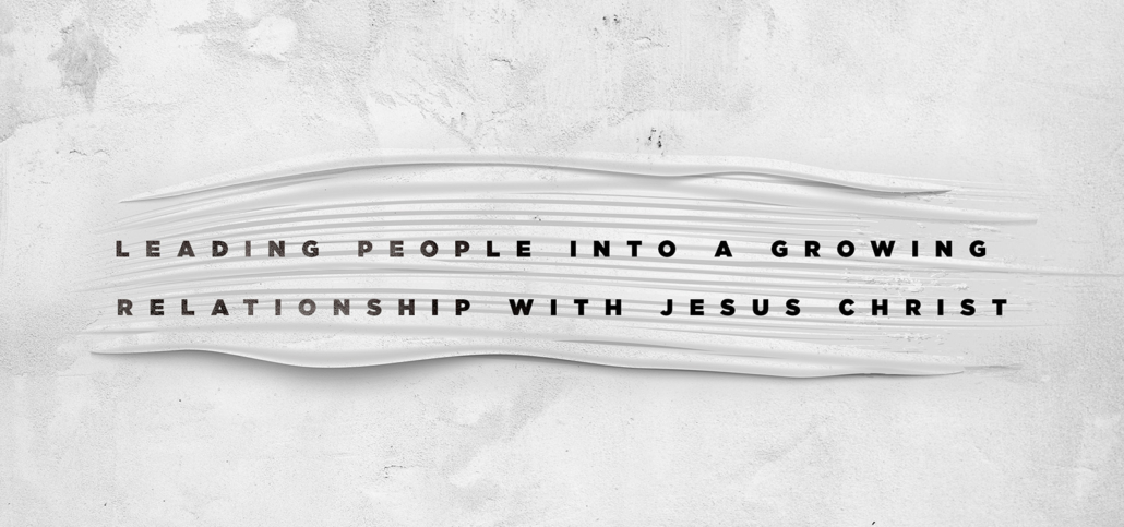 "Black type on a light textured background reading ""Leading people into a growing relationship with Jesus Christ"""